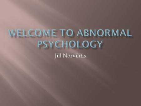 Jill Norvilitis.  Is he mentally ill?  How do you know?  What type <strong>of</strong> mental illness do you think he has?