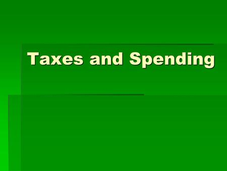 Taxes and Spending. The National Budget  Federal government keeps track of how money is spent over a period of time using a budget …  called the national.