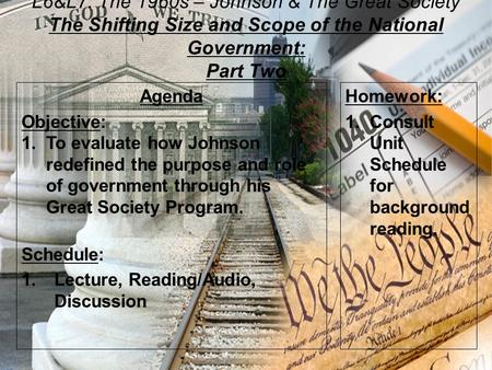 L6&L7: The 1960s – Johnson & The Great Society The Shifting Size and Scope of the National Government: Part Two Agenda Objective: 1.To evaluate how Johnson.