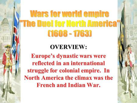 an overview of the french presence in north america Europeans first came to north america around the year 1000 vikings from   french trappers traveled inland to trap otter and beaver for european markets.