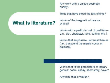 What is literature? Any work with a unique aesthetic quality?