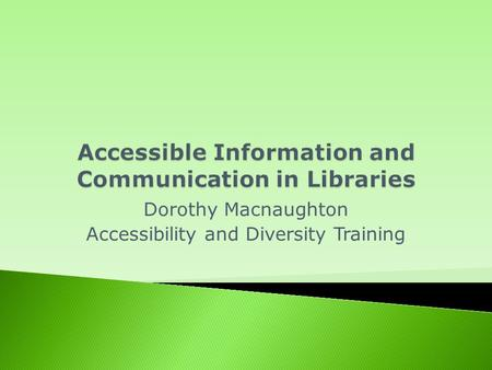 Dorothy Macnaughton Accessibility and Diversity Training.
