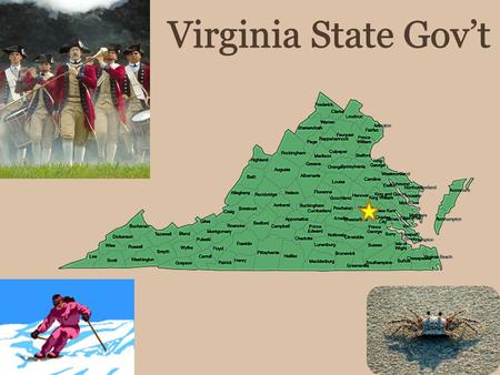 I.Virginia State Government A.What are the purposes of the Virginia state government? promote public health, safety, and welfare administer federal programs.