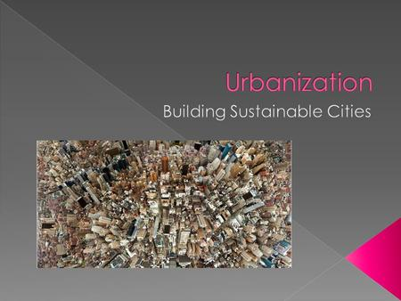  How is the world's population distributed between rural and urban areas and what factors determine how urban areas develop?  What are the major resource.