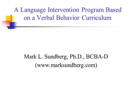 A Language Intervention Program Based on a Verbal Behavior Curriculum