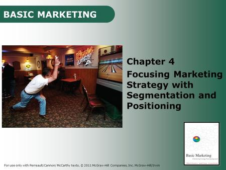 Focusing Marketing Strategy with Segmentation and Positioning