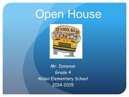 Open House Mr. Donovan Grade 4 Alden Elementary School 2014-2015.