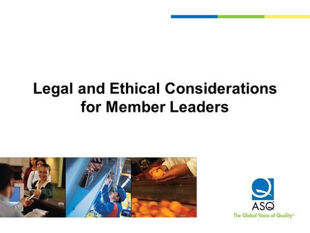 Legal and Ethical Considerations for Member Leaders.
