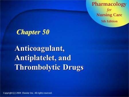 Anticoagulant, Antiplatelet, and Thrombolytic Drugs