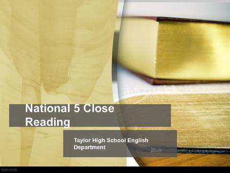 National 5 Close Reading Taylor High School English Department.