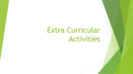 Extra Curricular Activities. Overview  In studies that compared males and females in extra curricular activities and school achievement:  50% of the.