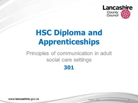 HSC Diploma and Apprenticeships Principles of communication in adult social care settings 301 1August 2012.
