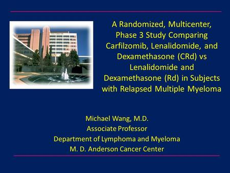 A Randomized, Multicenter, Phase 3 Study Comparing Carfilzomib, Lenalidomide, and Dexamethasone (CRd) vs Lenalidomide and Dexamethasone (Rd) in Subjects.