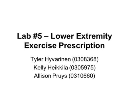 Lab #5 – Lower Extremity Exercise Prescription