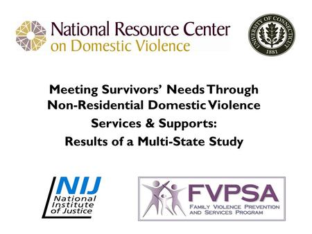 Meeting Survivors' Needs Through Non-Residential Domestic Violence Services & Supports: Results of a Multi-State Study.