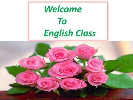 Welcome To English Clas s INTRODUCTION MD: SHAHIN IMAM. Asst. Teacher.(English) Sammilany Secondary School Chalitatala Narail. Mobile No- 01843942802.