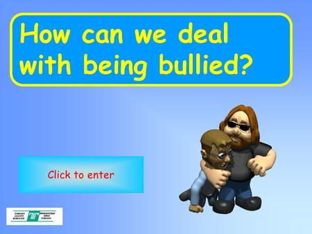 . How can we deal with being bullied? Click to enter.