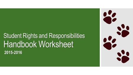 Student Rights and Responsibilities Handbook Worksheet 2015-2016.