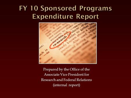Prepared by the Office of the Associate Vice President for Research and Federal Relations (internal report)
