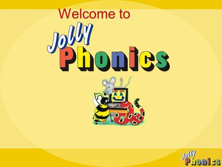 Welcome to. Our aims 1.Explain how phonics is taught in Foundation and KS1. 2.Demonstrate the way of saying letter sounds. 3.Provide you with some ideas.