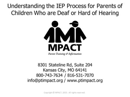 8301 Stateline Rd, Suite 204 Kansas City, MO 64141 800-743-7634 / 816-531-7070 /  Understanding the IEP Process for Parents.