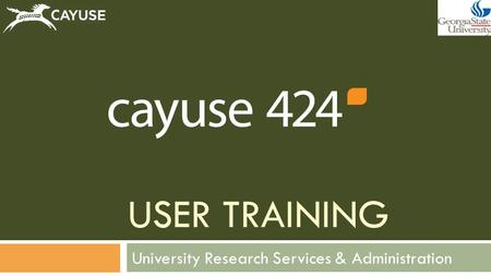 USER TRAINING University Research Services & Administration.