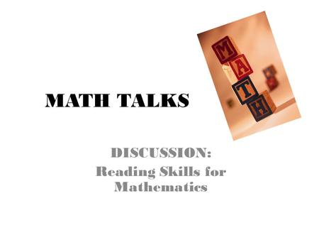 MATH TALKS DISCUSSION: Reading Skills for Mathematics.
