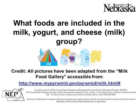 "What foods are included in the milk, yogurt, and cheese (milk) group? Credit: All pictures have been adapted from the ""Milk Food Gallery"" accessible from:"