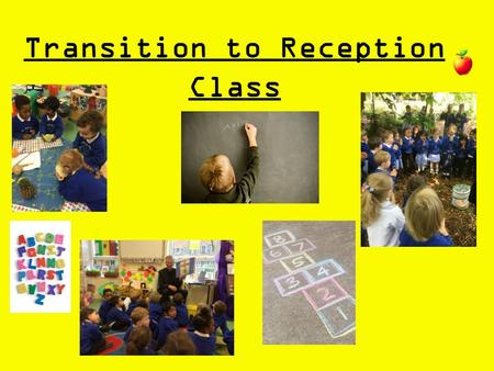 Transition to Reception Class. Transition to Reception Reception TA's as lunch time supervisors Team Teaching in the Foundation Stage Reception prayers.