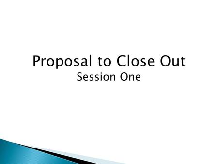 Proposal to Close Out Session One. Pre-Award Staff Michelle Smith (G&C Administrator) Budget development assistance Proposal submissions Process awards.