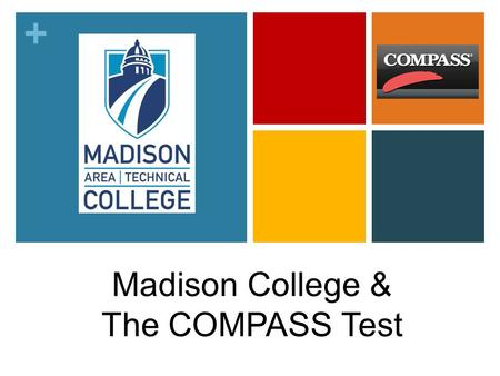 + Madison College & The COMPASS Test. + Quick Facts Madison College – formerly known as MATC 2 year programs: Associate's Degree, Professional Certificates.