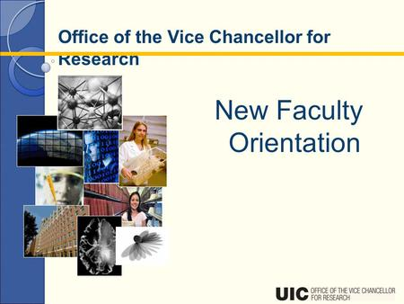<strong>Office</strong> of the Vice Chancellor for Research New Faculty Orientation.