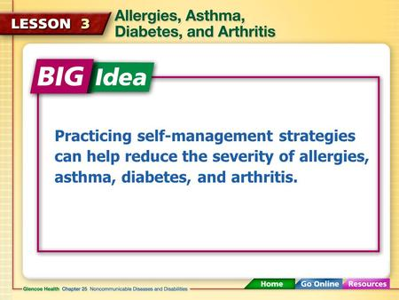 Practicing self-management strategies can help reduce the severity of allergies, asthma, diabetes, and arthritis.