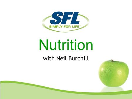 Nutrition with Neil Burchill. Don't be afraid of your fats. Fats will improve immune function & help decrease inflammation. Obesitity has increased 400%