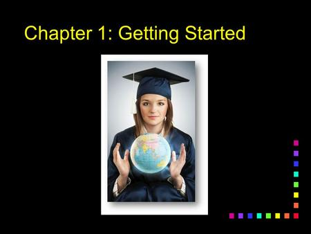 "Chapter 1: Getting Started. What are the behaviors and attitudes of an ""A"" student? 1.List three important behaviors that an ""A"" student would have. 2.Get."