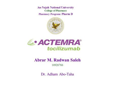 Abrar M. Radwan Saleh 10926766 Dr. Adham Abo-Taha An-Najah National University College of Pharmacy Pharmacy Program: Pharm D.