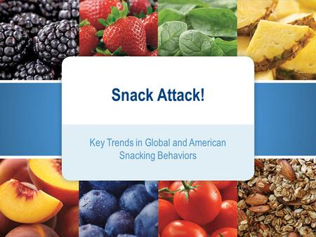 Key Trends in Global and American Snacking Behaviors