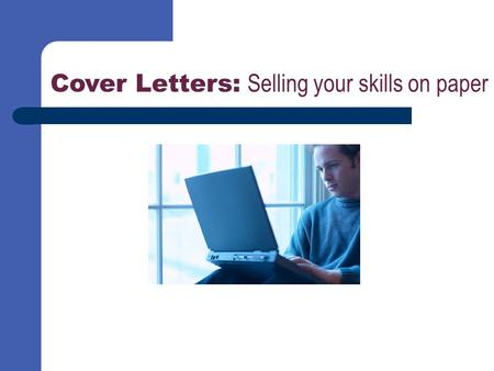 Cover Letters: Selling your skills on paper