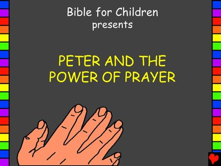 PETER AND THE POWER OF PRAYER Bible for Children presents.