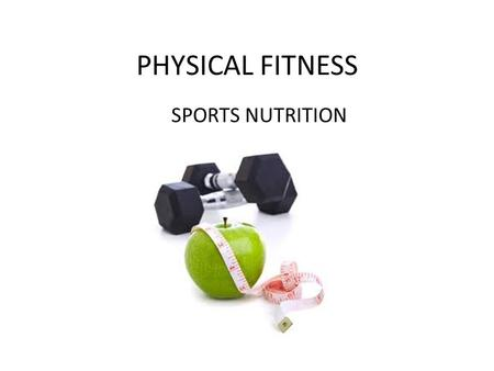 PHYSICAL FITNESS SPORTS NUTRITION. PROPER NUTRITION You need to eat 5 times per day!!! Drink 8-10 glasses of water every day. Breakfast: Protein drink,