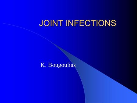 JOINT INFECTIONS K. Bougoulias. Septic arthritis Haematogenous spread to synovium Extension of osteomyelitis involving epiphysis or intracapsular metaphysis.