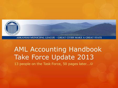 AML Accounting Handbook Take Force Update 2013 13 people on the Task Force, 50 pages later….