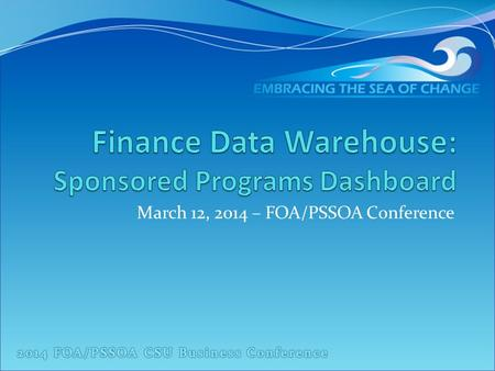 March 12, 2014 – FOA/PSSOA Conference. What we will cover SP Dashboard Tabs Review of the reports available in the SP Dashboard Identify reports that.