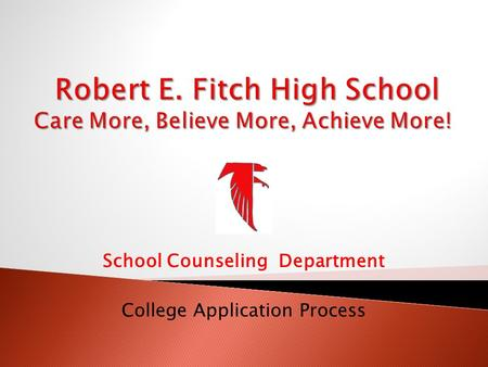 School Counseling Department College Application Process.