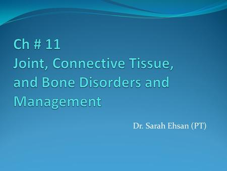 Dr. Sarah Ehsan (PT). Topics to be covered in this lecture: Arthritis–arthrosis Fibromyalgia and myofascial pain syndrome Osteoporosis Fractures–post-traumatic.