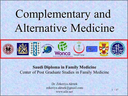 / 371 Saudi Diploma in Family Medicine Center of Post Graduate Studies in Family Medicine Complementary and Alternative Medicine Dr. Zekeriya Aktürk