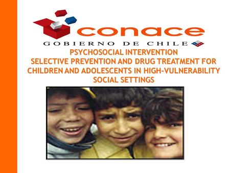 PSYCHOSOCIAL INTERVENTION SELECTIVE PREVENTION AND DRUG TREATMENT FOR CHILDREN AND ADOLESCENTS IN HIGH-VULNERABILITY SOCIAL SETTINGS.