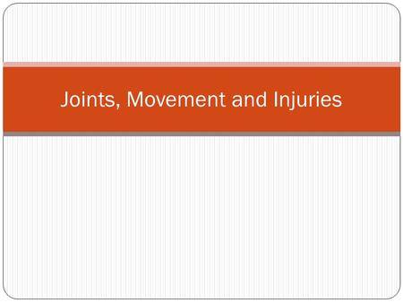 Joints, Movement and Injuries. Joint Classification Fibrous Joints Found where bones have close contact with each other. Connective tissue found between.