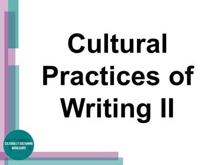 Cultural Practices of Writing II