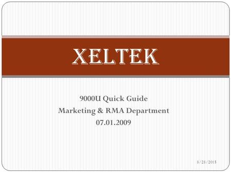 9000U Quick Guide Marketing & RMA Department 07.01.2009 XELTEK 8/28/2015.
